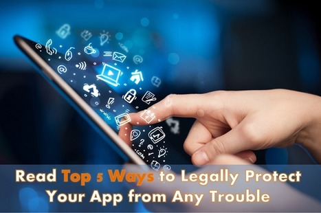 Read the Top App Security Tips to Protect Your App with Legal Action | Android App Development India | Scoop.it