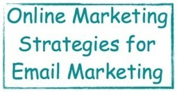 Online Marketing Strategies for Email Marketing | Marketing Help and Cool Stuff | Scoop.it
