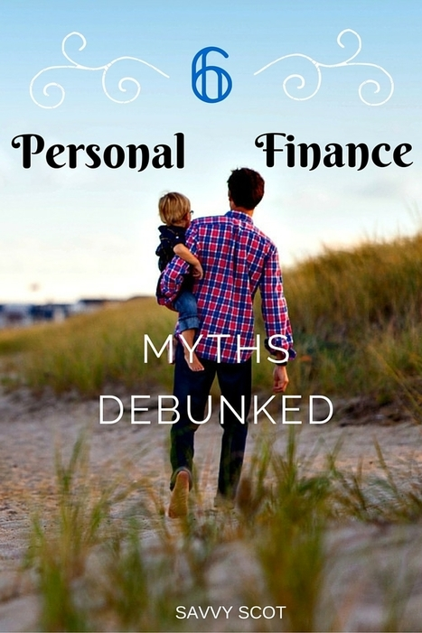 6 Personal Finance Myths Debunked - The Savvy Scot | Personal finance blogs | Scoop.it