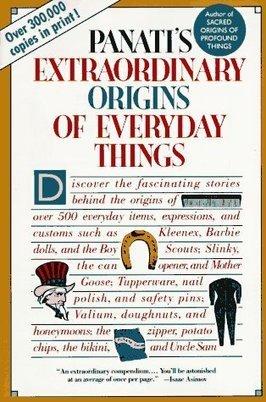 Extraordinary Origins of Everyday Things | Strange days indeed... | Scoop.it