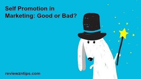 Self Promotion in Marketing: Good or Bad? | Google Plus and Social SEO | Scoop.it