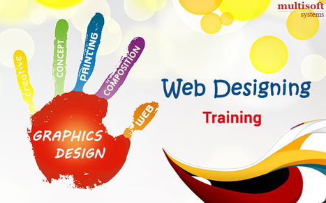 Web Designing Course – Gateway for Those with a Creative Bent of Mind to Prolific Web Designing Careers | industrial training | Scoop.it