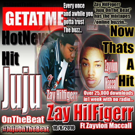 GetAtMe HotNewHit Zay Hilfigerr ft Zayvion Mccall Juju On The Beat.. (They already goin crazy over this one...) | GetAtMe | Scoop.it