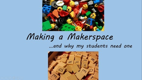 Making a Makerspace (and why my students need one) | Finance Tools | Scoop.it