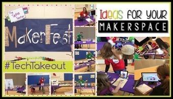 MakerFest: Ideas for Your Makerspace - The Techie Teacher @jgtechieteacher   Edu Technology   Scoop.it