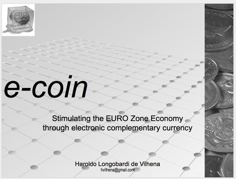 e-coin - Stimulating the EURO Zone Economy through electronic complementary currency (presentation, 13 slides)   Money News   Scoop.it