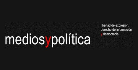 El contexto politico y su influencia en lo que dicen los medios de comunicacion | Periodismo del futuro | Scoop.it