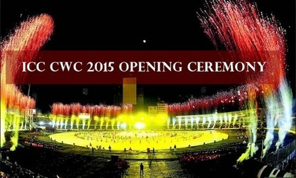 World cup opening ceremony 2015 ICC cricket Live & CWC highlights | Education in India | Scoop.it