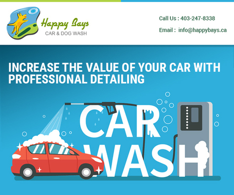Increase the Value of Your Car with Auto Detailing Calgary | Know about Your Car Wash Services in Calgary from Happy Bays | Scoop.it