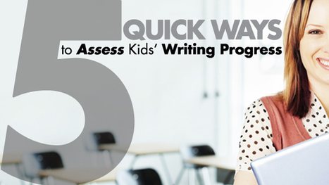 5 Quick Ways to Assess Kids' Writing Progress | Bibliotecas Escolares | Scoop.it