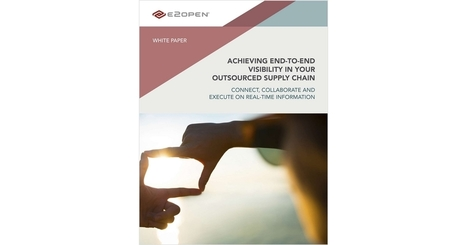 Achieving End-to-End Visibility in an Outsourced #SupplyChain | Supply chain News and trends | Scoop.it