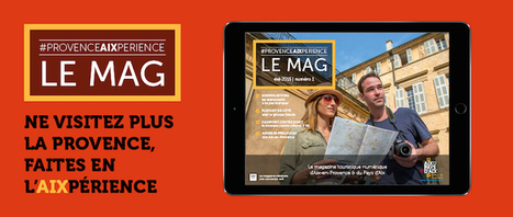 Découvrez notre magazine numérique - Office de Tourisme d'Aix-en-Provence | Clic France | Scoop.it