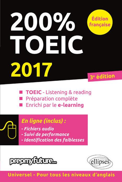 200 % TOEIC : TOEIC listening & reading, préparation complète, enrichi par le e-learning / Mick Byrne, Michele Dickinson, Ellipses, 2016 | Bibliothèque de l'Ecole des Ponts ParisTech | Scoop.it