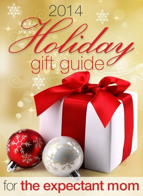 Holiday Gift Ideas for the Expectant Mom | Moms & Parenting | Scoop.it