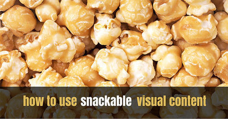 How to Use Snackable Visual Content on Your Blog | Social Media Bites! | Scoop.it