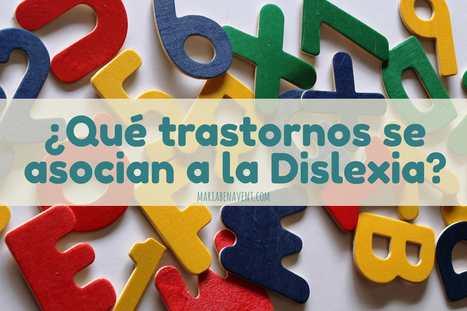 ¿Qué trastornos se asocian a la dislexia? | Recursos y novedades DISCLAM | Scoop.it