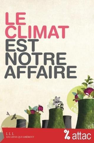 Le climat est notre affaire - Attac France - éditions Les liens qui libèrent | nouveautés au lycée | Scoop.it