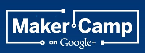 Maker Camp | iPads, MakerEd and More  in Education | Scoop.it