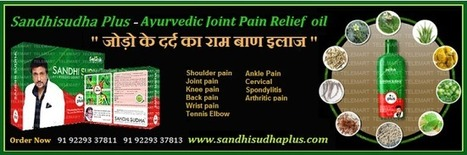 Sandhi Sudha Plus: A Revised Powerful Remedy for Joint Pain | Joint Pain Relief Oil | sandhisudhaplus.com | Sandhi Sudha Plus - Joint Pain Relief Oil | Scoop.it