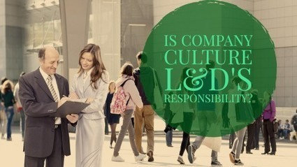 Why L&D Should Lead Organizational Culture Change | Corporate Culture and OD | Scoop.it