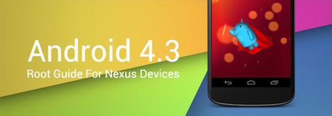 How To Root Nexus 4, 7, 10 & Galaxy Nexus On Android 4.3 | Mobile Technology | Scoop.it