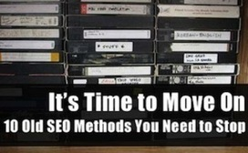 10 Old SEO Methods You Need to Stop   SEO Techniques   Scoop.it