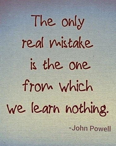 The only real mistake is the one from which we learn nothing. | Tech_Era | Scoop.it