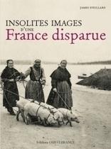 NOUVEAU Insolites images d'une France disparue | Rhit Genealogie | Scoop.it