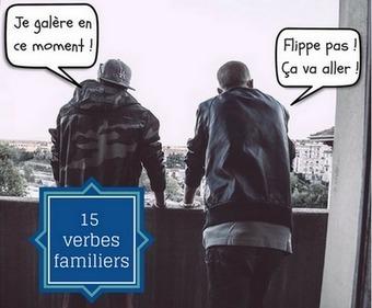 15 verbes familiers pour parler comme un Français | FLE et nouvelles technologies | Scoop.it