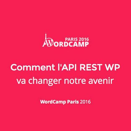 Comment l'API REST WP va changer notre avenir by maximebj   Wordpress hospital   Scoop.it