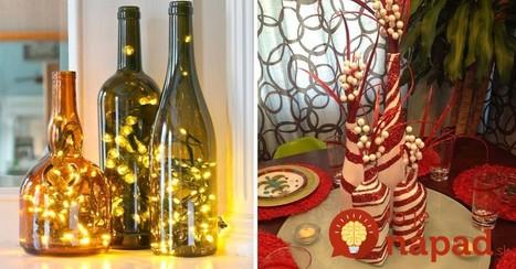 Toto môžete mať celkom zadarmo: Úžasné vianočné dekorácie z prázdnych fliaš od vína! | domov.kormidlo.sk | Scoop.it