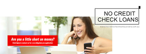 Quick And Easy Monetary Support Without Credit Verification! | No Credit Check Loans Australia | Scoop.it