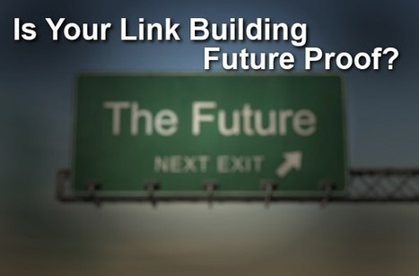Link Building Tactics That Are Not Future Proof - Brad S. Knutson | SEO Tips | Scoop.it