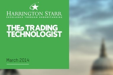 The Trading Technologist - March 2014 | Harrington Starr | Financial Services Updates from Harrington Starr | Scoop.it