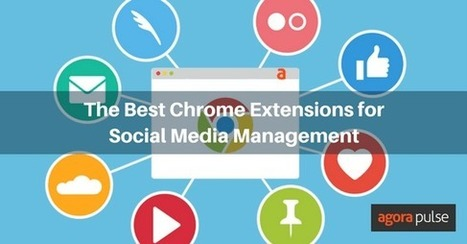5 Essential Chrome Extensions for Social Media Management | Agorapulse | Social Media, SEO, Mobile, Digital Marketing | Scoop.it