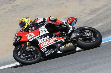 #RideHVMC Freeman Racing Ducati Secures Top 10 Finishes At Laguna Seca | Ductalk Ducati News | Scoop.it