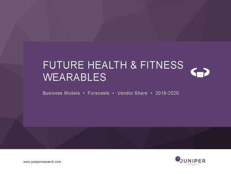 Health & Fitness Wearables 2016-2020 - RESEARCH REPORT | Wearable computing, wearable connected objects | Scoop.it
