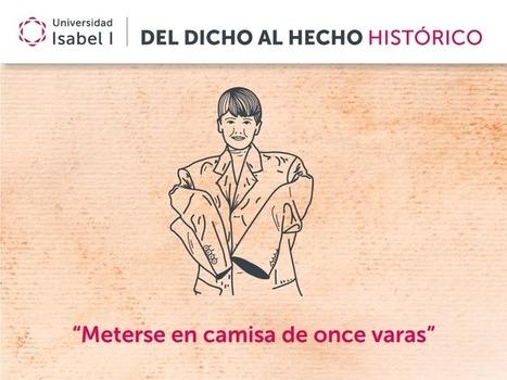 Del dicho al hecho histórico: ¿de dónde viene la expresión «meterse en camisa de once varas»? | Educacion, ecologia y TIC | Scoop.it