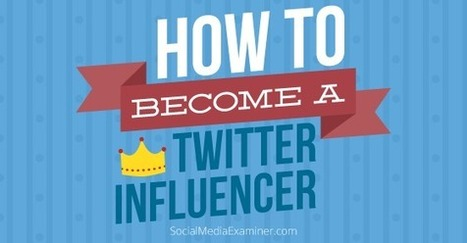 How to Become a Twitter Influencer: Science and Practice | | SM | Scoop.it