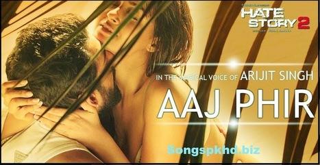 Aaj Phir [Arijit Singh] Mp3 Hindi Full Song Download Hate Story 2 Movie - Songs PK HD | Live Stream | Scoop.it