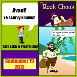 The Book Chook: Let's Celebrate Talk Like a Pirate Day 2013 | Create and Communicate | Scoop.it