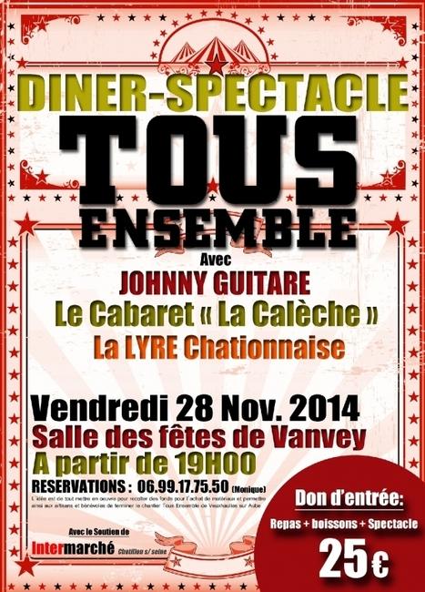 TOUS ENSEMBLE : Dîner-spectacle de solidarité à Vanvey (21400) | Tout Ce Qui Se Passe Près De Chez Moi .fr | Scoop.it