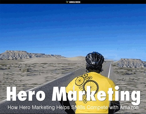 Hero Marketing: How SMBs Can Compete With Amazon - New @HaikuDeck via @Scenttrail | Curation Revolution | Scoop.it