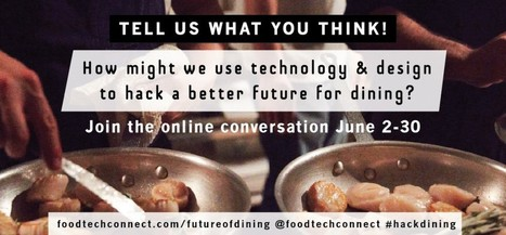 Announcing the Future of Dining Online Conversation | Food+Tech | Scoop.it