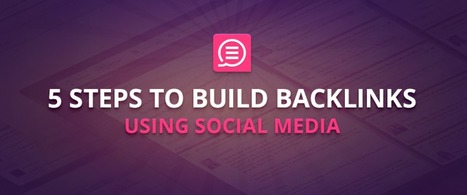 Guide: 5 Steps to Social Link Building | Content Creation, Curation, Management | Scoop.it