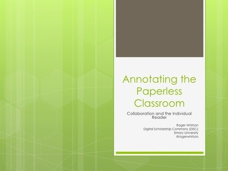 My MLA Presentation (Draft) – Annotating the Paperless Classroom: Collaboration and the Individual Reader » Roger T. Whitson, Ph.D | Writing Tools Web 3.0 | Scoop.it