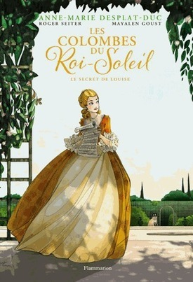 Les Colombes du Roi-Soleil (BD). Tome 2 : Le secret de Louise   CDI - Albert Thomas (Roanne) : nos dernières acquisitions pour le collège   Scoop.it