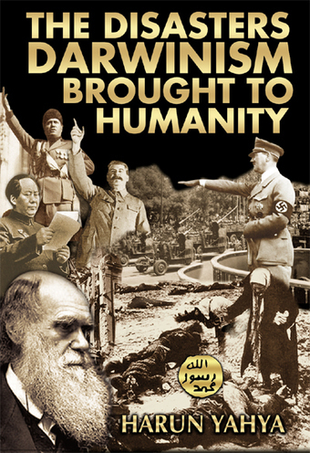 The Disasters Darwinism Brought To Humanity - Harunyahya.com | SCIENCE & FACTS | Scoop.it