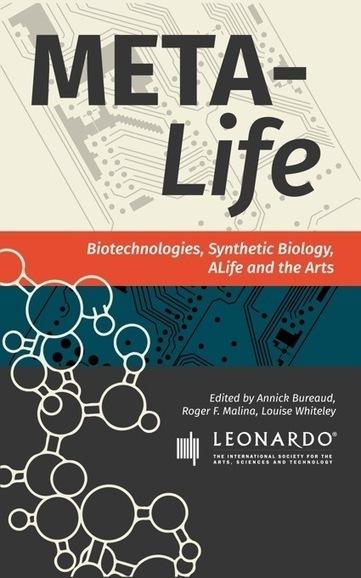 Meta-Life. Biotechnologies, Synthetic Biology, ALife and the Arts - we make money not art | Peer2Politics | Scoop.it