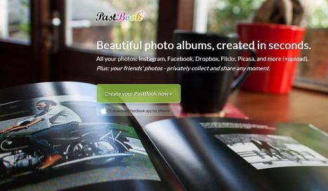 Creer un album photo collaboratif avec PastBook. | Le Top des Applications Web et Logiciels Gratuits | Scoop.it